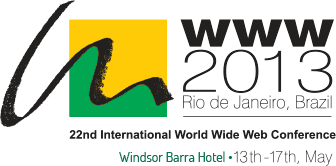 WWW2013 - Rio de Janeiro, Brazil - 22nd International World Wide Web Conference | 13th - 17th, May